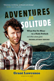 Grant Lawrence Adventures in Solitude